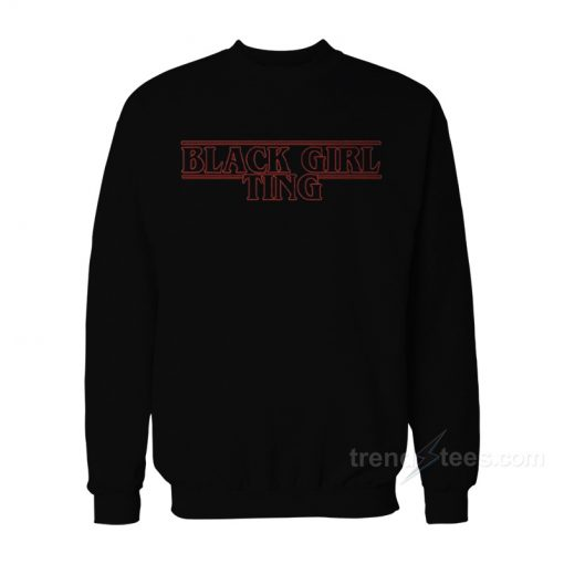 Black Girl Ting Sweatshirt