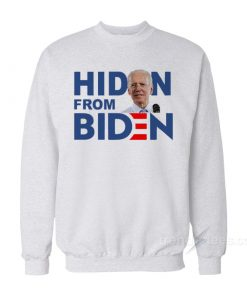 Hiden From Biden Sweatshirt