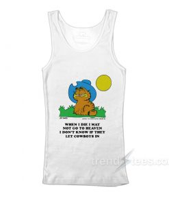 I Don't Know If They Let Cowboys In Garfield Tank Top