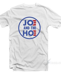 Joe And The Hoe T-Shirt
