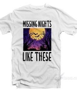 Missing Nights Like These T-Shirt
