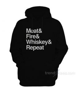 Meat Fire Whiskey Repeat Hoodie